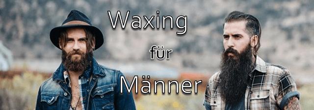 Waxing für Männer